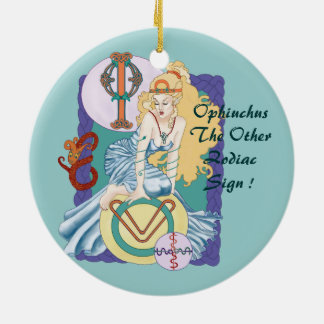 Ophiuchus The Other Zodiac Sign ! Ceramic Ornament