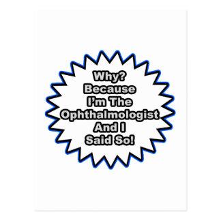 Ophthalmologist...Because I Said So Postcards