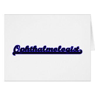 Ophthalmologist Classic Job Design Large Greeting Card