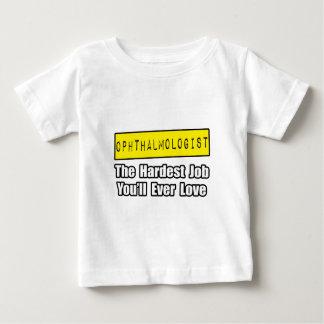 Ophthalmologist...Hardest Job You'll Ever Love Infant T-shirt