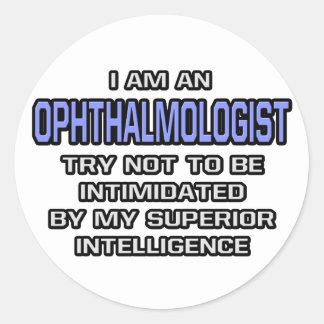 Ophthalmologist Joke ... Superior Intelligence Classic Round Sticker
