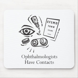 Ophthalmologists Have Contacts Mouse Pad