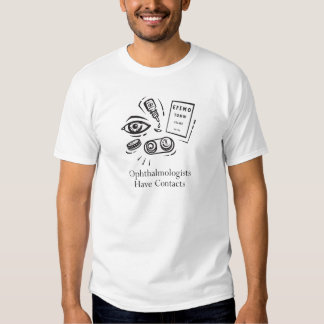 Ophthalmologists Have Contacts Tee Shirt
