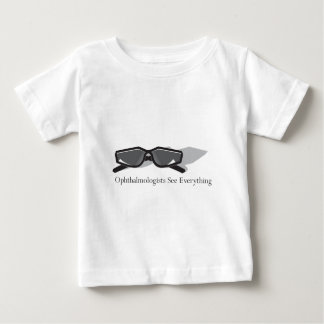 Ophthalmologists See Everything Baby T-Shirt