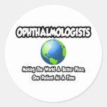 Ophthalmologists...World a Better Place Sticker