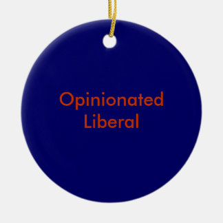 Opinionated Liberal ornament
