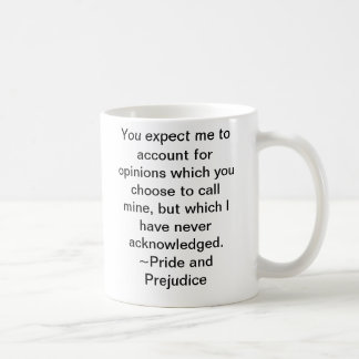 Opinions which you choose to call mine coffee mug