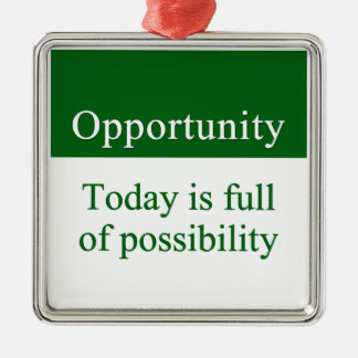 Opportunities fill life metal ornament