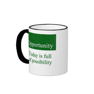Opportunities fill life ringer coffee mug