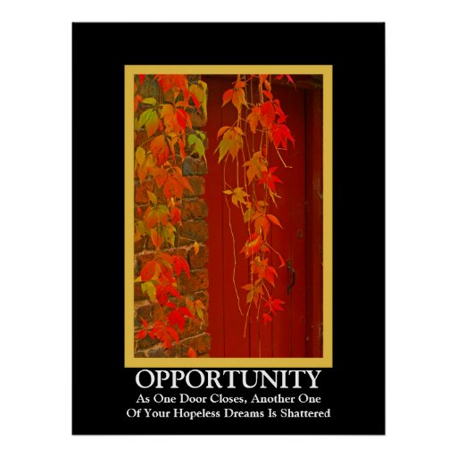 Opportunity ~ Demotivational Poster