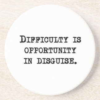 Opportunity In Disguise Drink Coaster