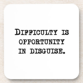 Opportunity In Disguise Coaster