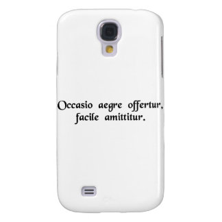 Opportunity is offered with difficulty, lost...... galaxy s4 cover