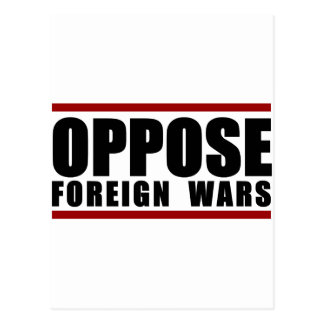 Oppose Foreign Wars Postcard