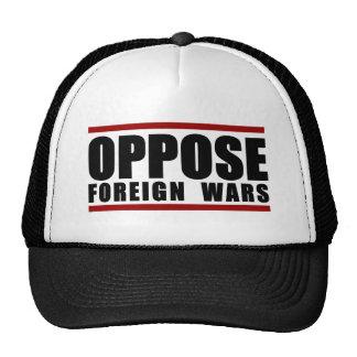 Oppose Foreign Wars Trucker Hat