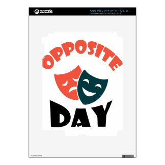 Opposite Day - Appreciation Day iPad 3 Skins