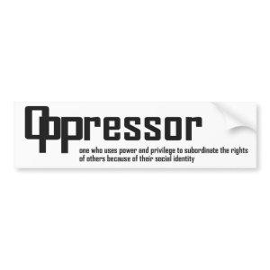 Oppressor Bumper Sticker bumpersticker