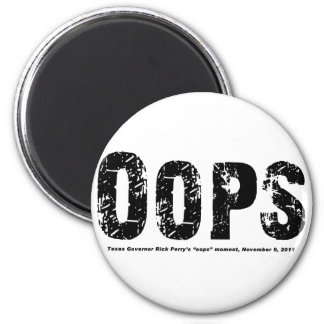 Opps - Texas Govenor Rick Perry Stepped In It Refrigerator Magnet