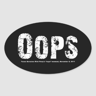 Opps - Texas Govenor Rick Perry Stepped In It Oval Sticker