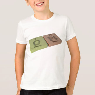 Opt as O Oxygen and Pt Platinum T-Shirt