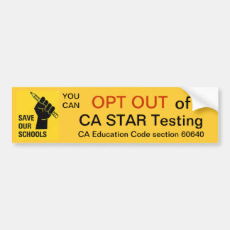 Opt Out of CA STAR Testing Bumper Sticker