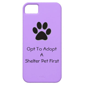Opt To Adopt Shelter Pet iPhone 5/5s case