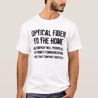 Optical fiber to the home ... T-Shirt