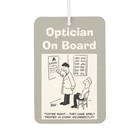 Optician on board. Funny cartoon about Opticians. Car Air Freshener