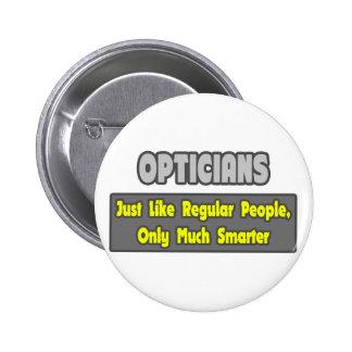 Opticians .. Smarter Pinback Button
