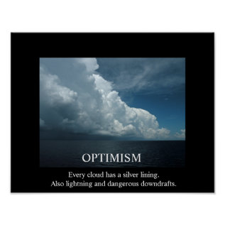 Optimism And Clouds De-motivational Poster at Zazzle