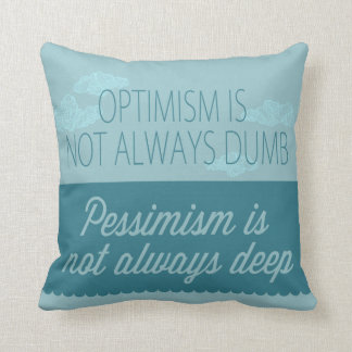 Optimism and Pessimism Throw Pillows