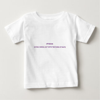 OPTIMISM BABY T-Shirt