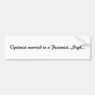 Optimista casado con un suspiro del pesimista…… pegatina para auto