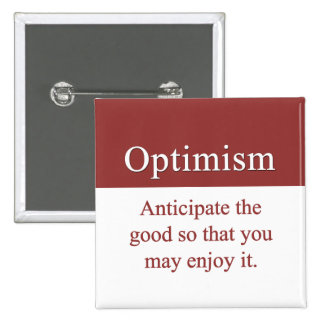 Optimists enjoy the good in life button