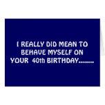 OPTION WAS TO SAY HA HA HA ON YOUR 40th BIRTHDAY Greeting Card