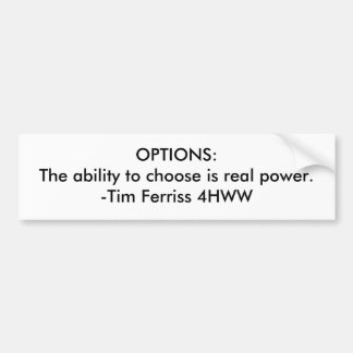 OPTIONS:The ability to choose is real power. -T... Bumper Sticker