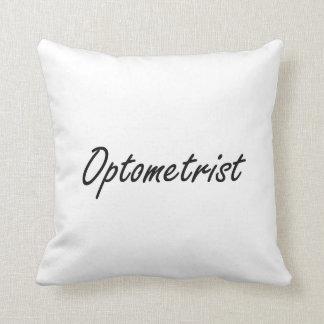 Optometrist Artistic Job Design Pillow