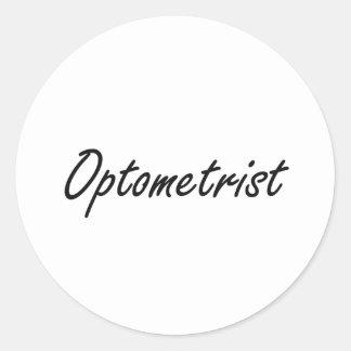Optometrist Artistic Job Design Classic Round Sticker