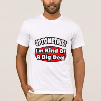 Optometrist...Big Deal T-Shirt