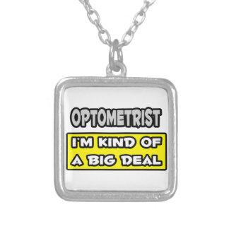 Optometrist .. I'm Kind of a Big Deal Pendants