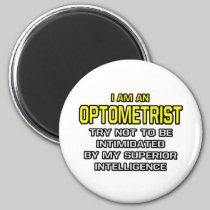 Optometrist...Superior Intelligence 2 Inch Round Magnet