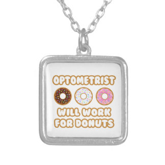 Optometrist .. Will Work For Donuts Custom Necklace