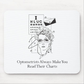 Optometrists Always Make You Read Their Charts Mouse Pad