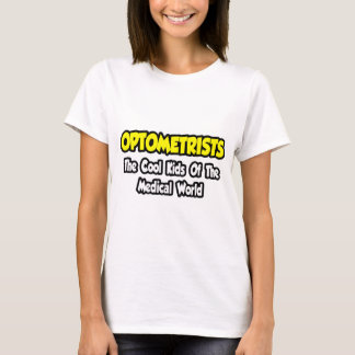 Optometrists...Cool Kids of Medical World T-Shirt