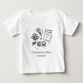 Optometrists Have Contacts Infant T-shirt
