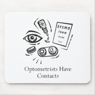 Optometrists Have Contacts Mouse Pad