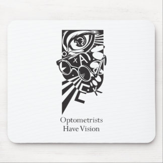 Optometrists Have VIsion Mouse Pad
