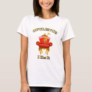 OPULENCE T-Shirt