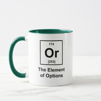 Or, The Element of Options Mug