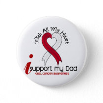 ORAL CANCER I Support My Dad Pinback Button